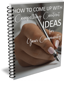 How To Come Up With Compelling Content Ideas For Your Community