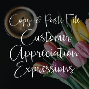 [Tools] Copy & Paste File: Customer Appreciation Expressions