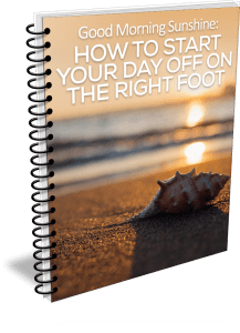Good Morning Sunshine: How To Start Your Day Off On The Right Foot