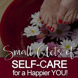 [MINI] Small Acts Of Self Care For A Happier You