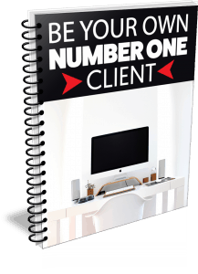 Be Your Own Number One Client