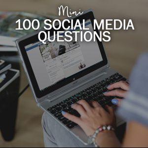[MINI] 100 Social Media Questions