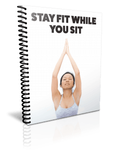 Stay Fit While You Sit