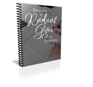 Become a Radical Giver in Business