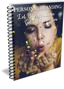 Personal Branding: Let Your Audience Get to Know You