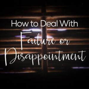 [MINI] How to Deal with Failure or Disappointment