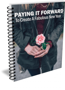 Paying It Forward To Create A Fabulous New Year