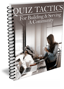Quiz Tactics For Building & Serving A Community