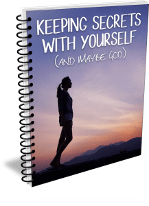 Keeping Secrets With Yourself (And Maybe God)