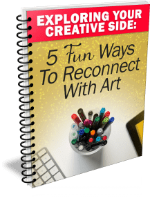 Exploring Your Creative Side: 5 Fun Ways To Reconnect With Art