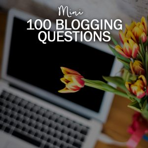 [MINI] 100 Blogging Questions