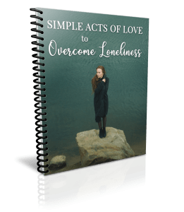 Simple Acts of Love to Overcome Loneliness