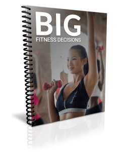 Big Fitness Decisions