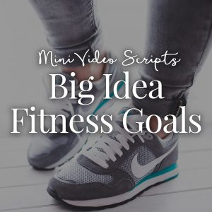 [MINI] Fitness Goals Video Scripts
