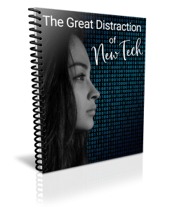 The Great Distraction of New Tech