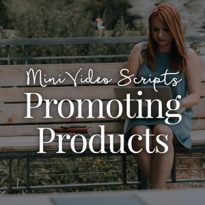 [MINI] Promoting Products Video Scripts