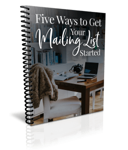Five Ways to Get Your Mailing List Started