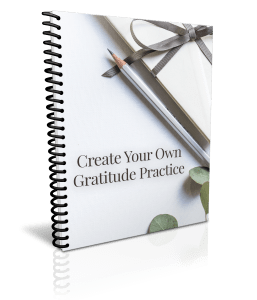 Create Your Own Gratitude Practice