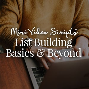[MINI] List Building Basics & Beyond Video Scripts