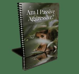 Am I Passive Aggressive?